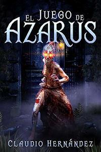 El juego de Azarus (Spanish Edition)