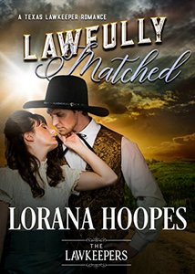 Lawfully Matched: Inspirational Christian Historical (A Texas Sheriff Lawkeeper Romance)