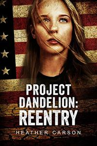 Project Dandelion: Reentry