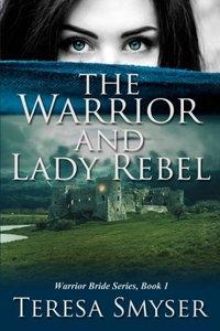 The Warrior & Lady Rebel (Warrior Bride Series) (Volume 1)