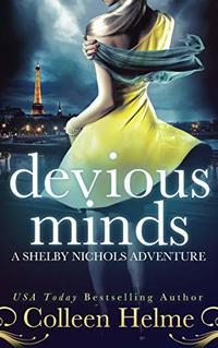 Devious Minds: A Shelby Nichols Mystery Adventure (Shelby Nichols Adventure Series Book 8) - Published on Jan, 2016