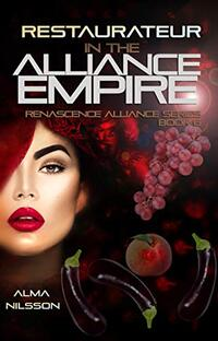 Restaurateur in the Alliance Empire: Renascence Alliance Series Book 6