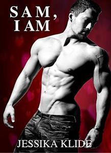 SAM, I AM: A Standalone Romance