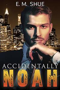 Accidentally Noah (Caine & Graco Saga Book 1) - Published on Oct, 2019