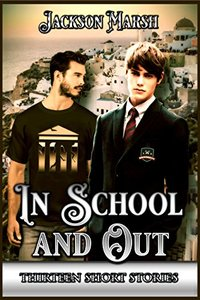 In School and Out: 13 short stories of gay love