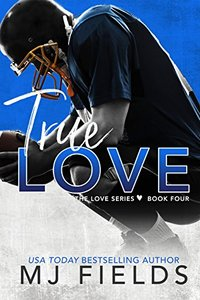 True Love (Love Series Book 4) - Published on May, 2013