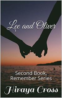 Lee and Oliver: Second Book, Remember Series - Published on Jun, 2020