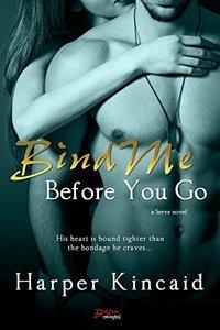 Bind Me Before You Go (Serve)