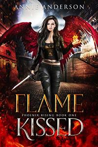 Flame Kissed (Phoenix Rising Book 1) - Published on Oct, 2015