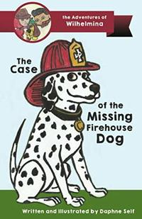 The Case of the Missing Firehouse Dog (The Adventures of Wilhelmina) - Published on Mar, 2019
