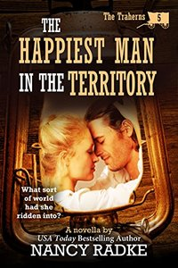 The Happiest Man in the Territory, The Traherns #5 (The Trahern Western Pioneer Series)