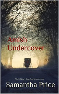 Amish Undercover: Amish Mystery (Amish Secret Widows' Society Book 6)