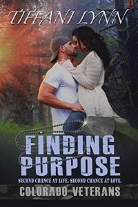 Finding Purpose (Colorado Veterans Book 1) - Published on Apr, 2017