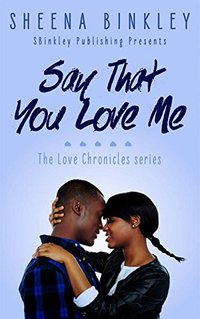 Say That You Love Me (The Love Chronicles Book 2) - Published on Feb, 2017
