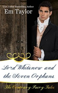 Lord Whitsnow and the Seven Orphans (The Contrary Fairy Tales Book 4) - Published on Jul, 2018