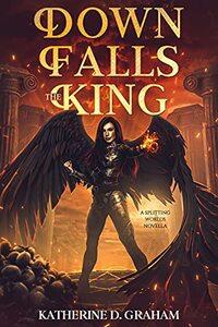 Down Falls The King: A Splitting Worlds Novella (The Splitting Worlds Series)
