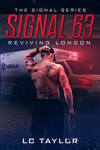 Signal 63: Reviving London (The Signal Series Book 3) - Published on Feb, 2020