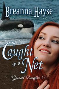 Caught In A Net (Generals' Daughter Book 3)