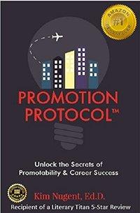 Promotion Protocol: Unlock the Secrets of Promotability & Career Success