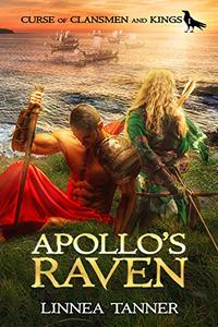 Apollo's Raven (Curse of Clansmen and Kings Book 1)