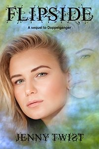 Flipside: A sequel to Doppelganger - Published on Apr, 2017