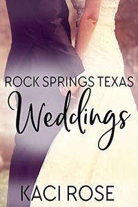 Rock Springs Texas Weddings Novella: Small Town Cowboy Weddings - Published on Oct, 2020