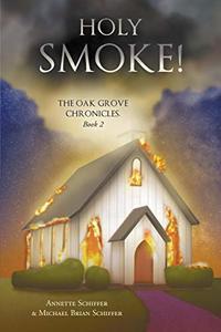 Holy Smoke!: The Oak Grove Chronicles: Book 2