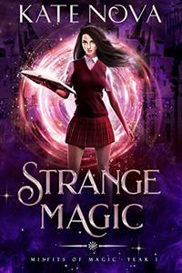 Strange Magic: Misfits of Magic Book 1 - Published on Jan, 2020