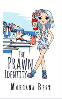 The Prawn Identity: Cozy Mystery Series (Australian Amateur Sleuth Book 4)