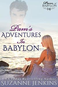 Pam's Adventures in Babylon: Pam of Babylon Book #14 - Published on Jan, 2017