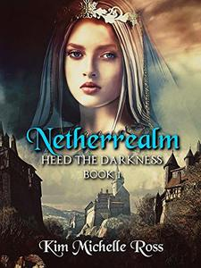 Netherrealm Book 1 : Heed the Darkness - Published on Aug, 2018