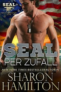 SEAL per Zufall: Accidental SEAL, Book 1 of the SEAL Brotherhood Series (German Edition)