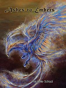 Ashes to Embers: Book One of The Rise of the Phoenix