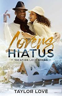 Lovers Hiatus (Vacation Love Series Book 2) - Published on Oct, 2019