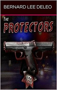 The Protectors: A Police Action Novel (Vigilante Cops Book 1) - Published on Jan, 2014