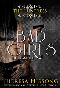 The Huntress (A Bad Girls Novel)
