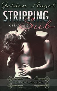Stripping the Sub (Stronghold Book 6) - Published on Jun, 2017