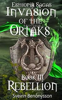 Invasion of the Ortaks: Book 3 Rebellinon
