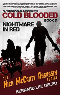 Cold Blooded Assassin Book 5: Nightmare in Red (Nick McCarty Assassin Series) - Published on Nov, 2015