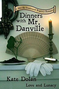 Dinners With Mr. Danville (Love & Lunacy Book 4)