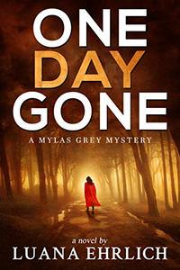 One Day Gone: A Mylas Grey Mystery - Published on Oct, 2019