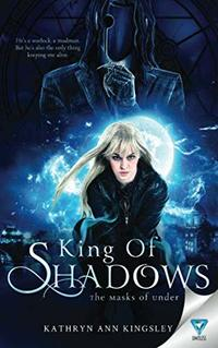 King Of Shadows (The Masks of Under)
