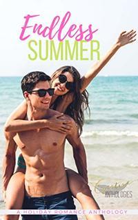 Endless Summer - A Summer Romance Anthology