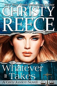 Whatever It Takes: A Grey Justice Novel - Published on Jan, 2016