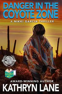 Danger in the Coyote Zone: A Nikki Garcia Thriller (The Nikki Garcia Thriller Series Book 2) - Published on May, 2020