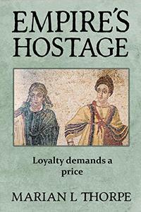 Empire's Hostage: A Novel of an Alternative Dark Age - Published on Jul, 2017