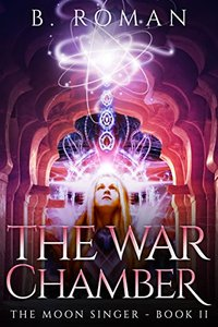 The War Chamber (The Moon Singer Book 2) - Published on Apr, 2016