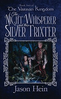 The Night Whisperer and the Silver Trixter: Book 2 of The Varsian Kingdom Series
