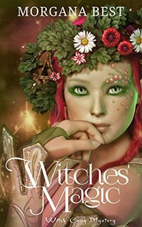 Witches' Magic (Witch Cozy Mystery) (Witches and Wine Book 4)