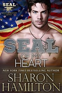 SEAL Of My Heart (SEAL Brotherhood Series Book 7)
